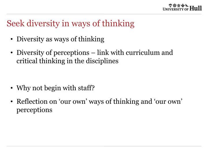 Seek diversity in ways of thinking