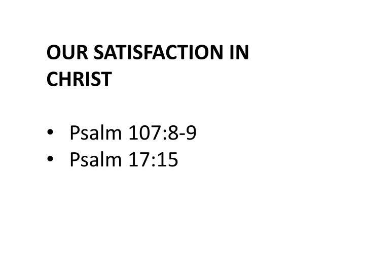 OUR SATISFACTION IN CHRIST