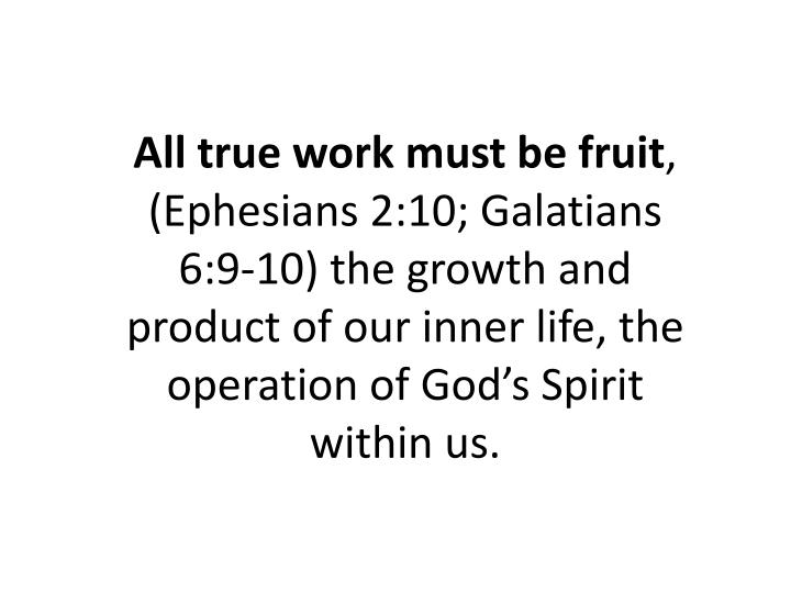 All true work must be fruit