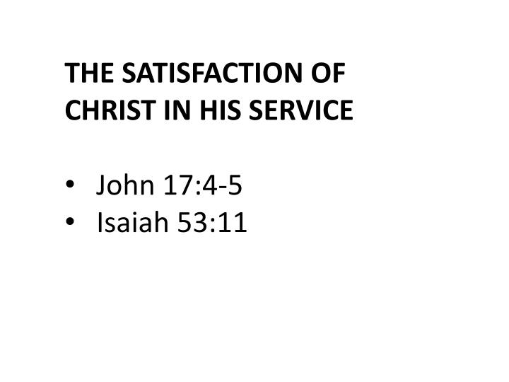 THE SATISFACTION OF CHRIST IN HIS