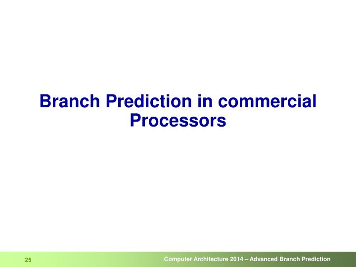 Branch Prediction in commercial  Processors