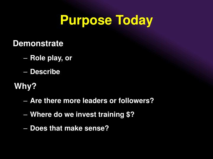 Purpose Today
