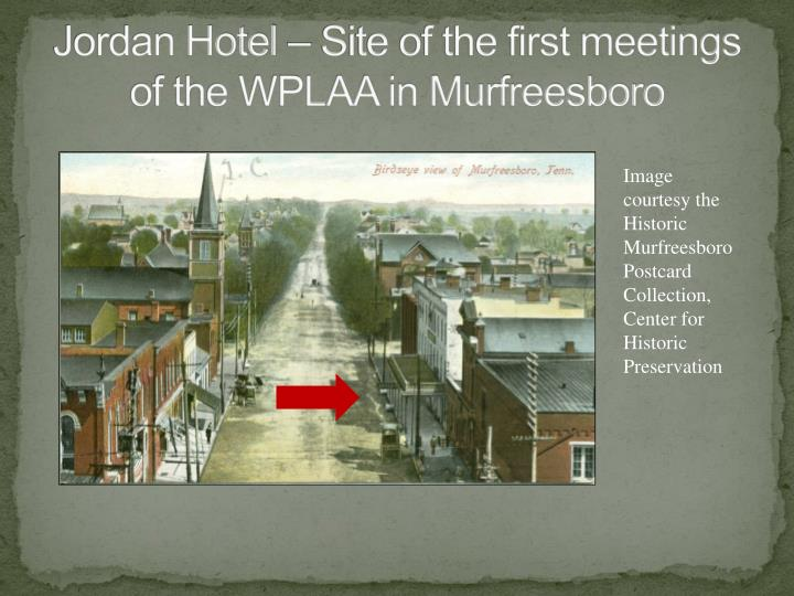 Jordan Hotel – Site of the first meetings of the WPLAA in Murfreesboro