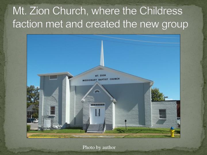 Mt. Zion Church, where the Childress faction met and created the new group