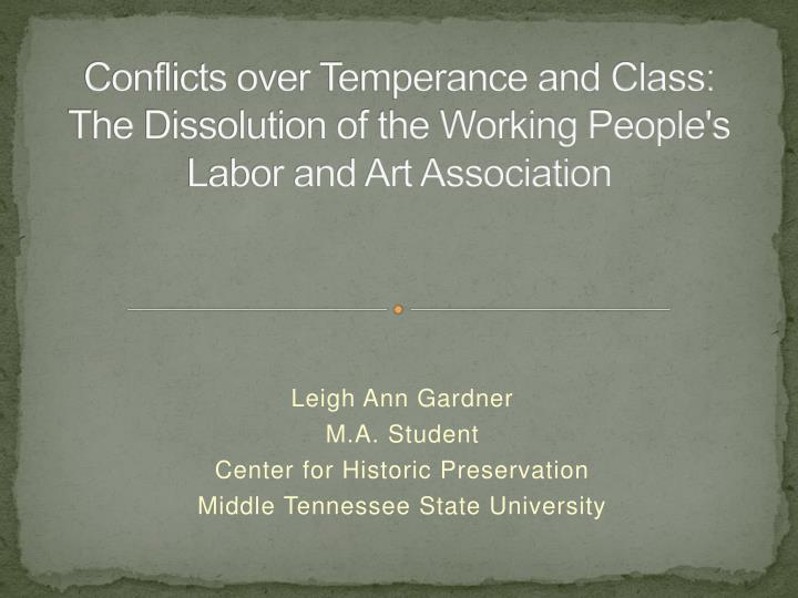 Conflicts over Temperance and Class: The Dissolution of the Working People's Labor and Art Associati...