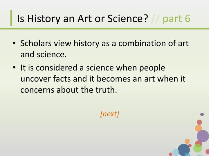 Is History an Art or Science?