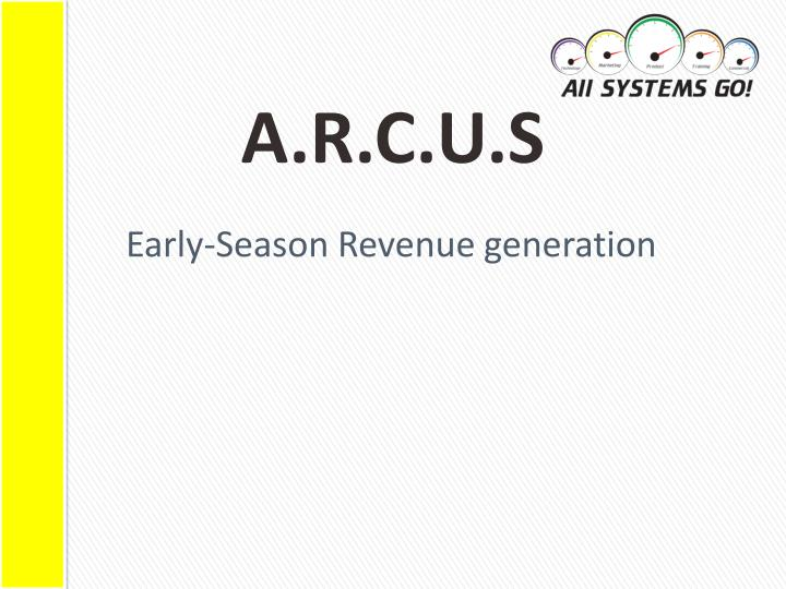 early season revenue generation