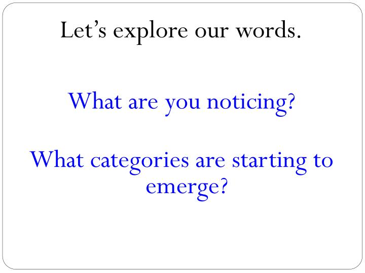 Let's explore our words.