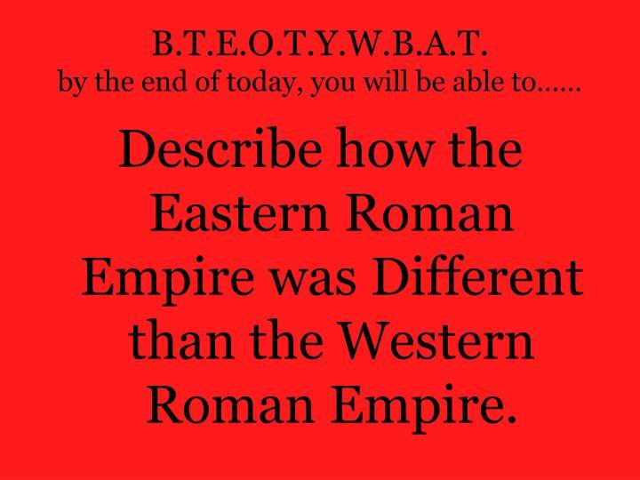 B.T.E.O.T.Y.W.B.A.T.