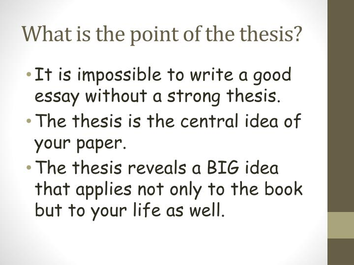 What is the point of the thesis?