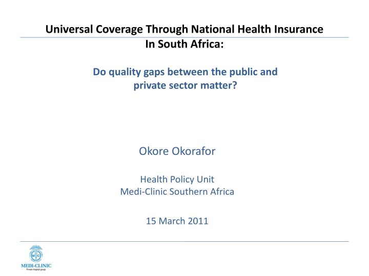Universal coverage through national health insurance in south africa