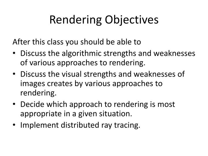 Rendering Objectives