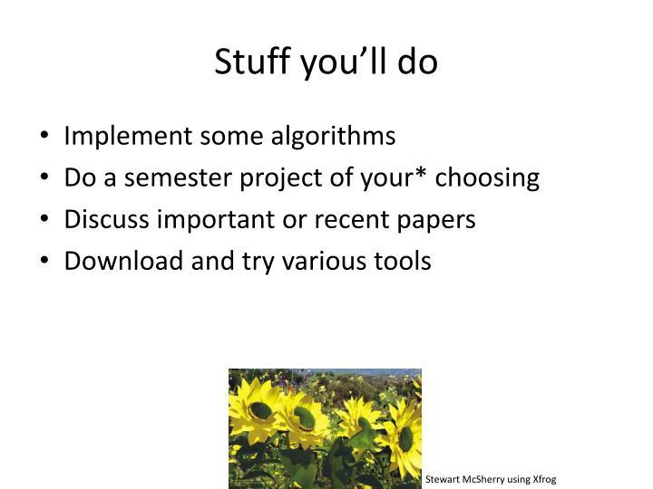Stuff you'll do