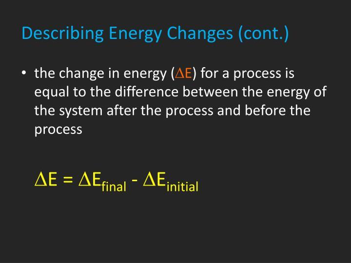 Describing Energy Changes (cont.)