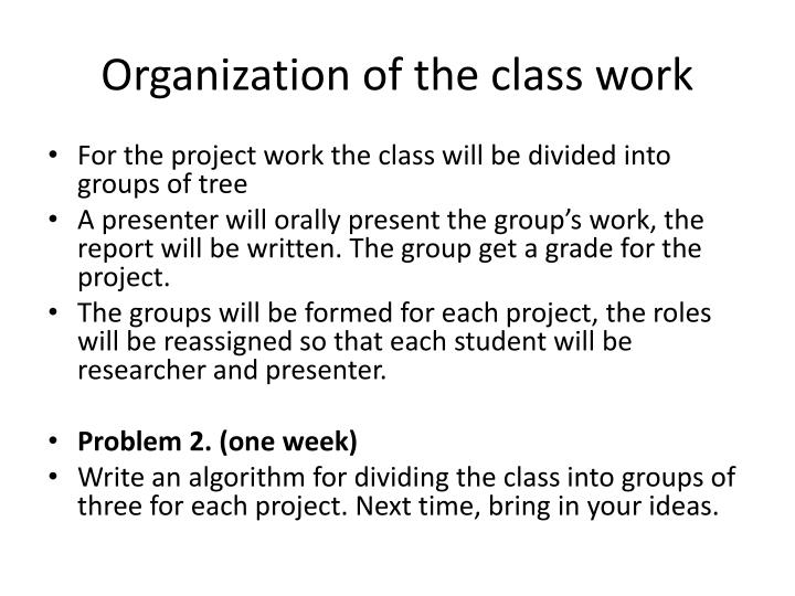 Organization of the class work