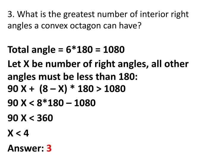 3. What is the greatest number of interior right angles a convex octagon can have?