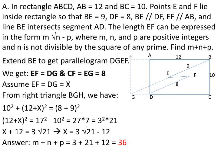 A. In rectangle ABCD, AB = 12 and BC = 10. Points E and F lie inside rectangle so that BE = 9, DF = 8, BE // DF, EF // AB, and line BE intersects segment AD. The length EF can be expressed in the form m
