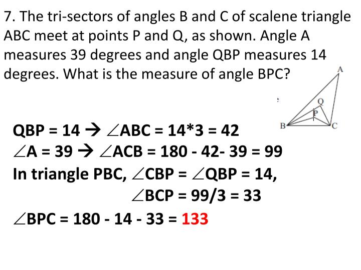 7. The tri-sectors of angles B and C of scalene triangle ABC meet at points P and Q, as shown. Angle...