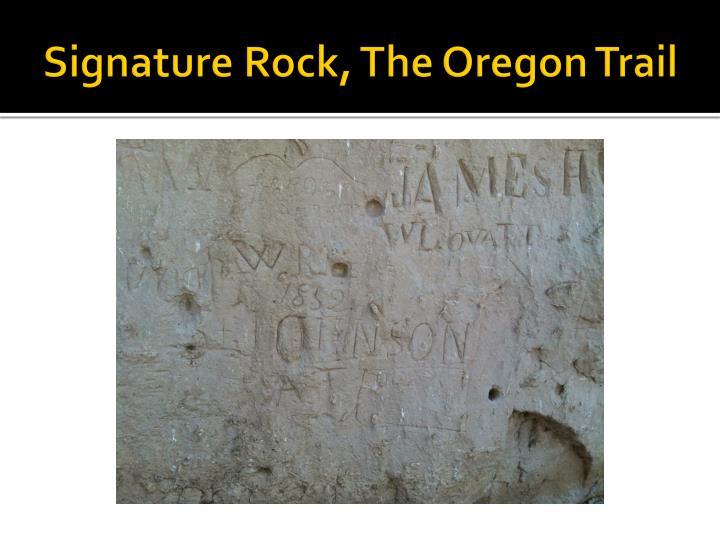 Signature Rock, The Oregon Trail