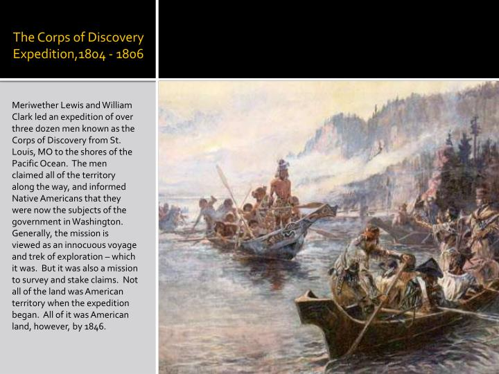The Corps of Discovery Expedition,1804 - 1806