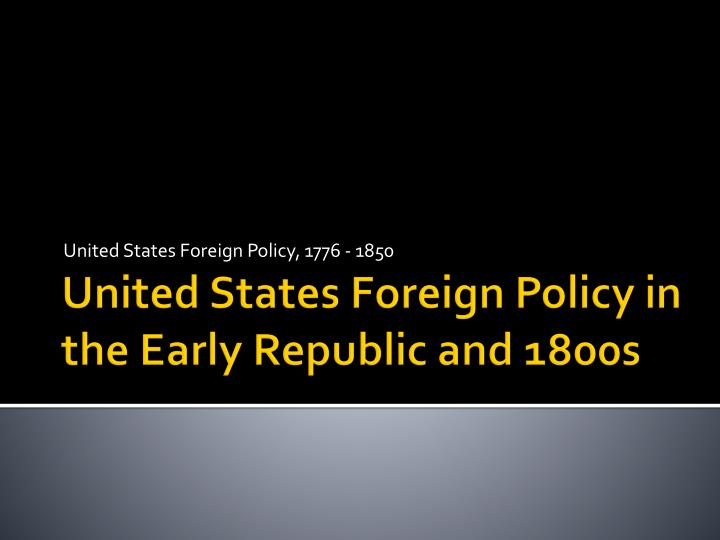 United states foreign policy 1776 1850