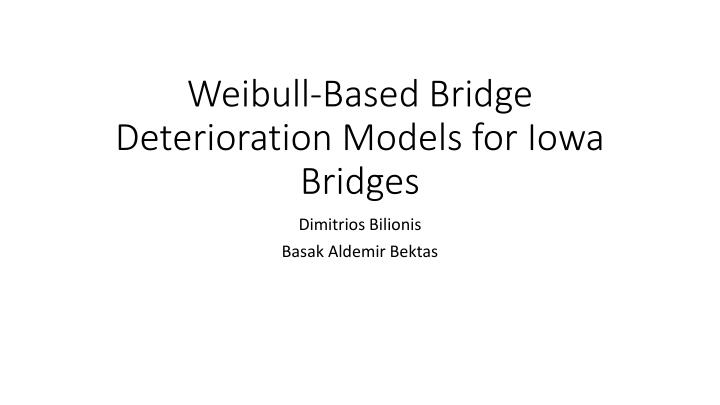 Weibull-Based Bridge Deterioration Models for Iowa Bridges