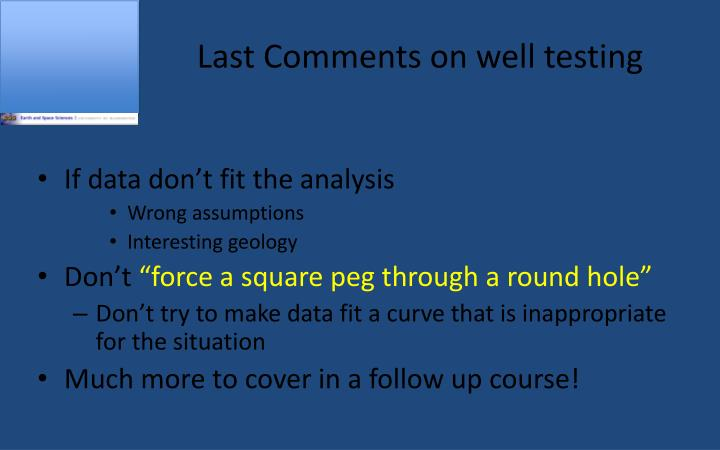 Last Comments on well testing