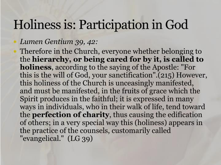 Holiness is: Participation in God