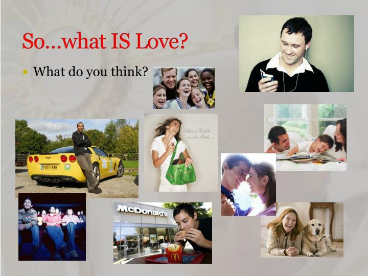 So…what IS Love?