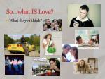 so what is love