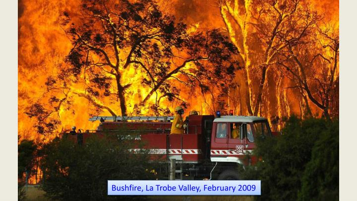 Bushfire, La Trobe Valley, February 2009