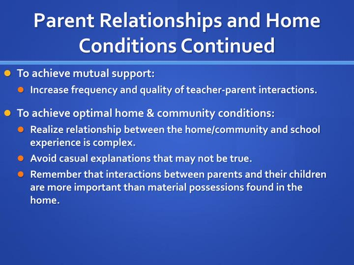 Parent Relationships and Home Conditions Continued