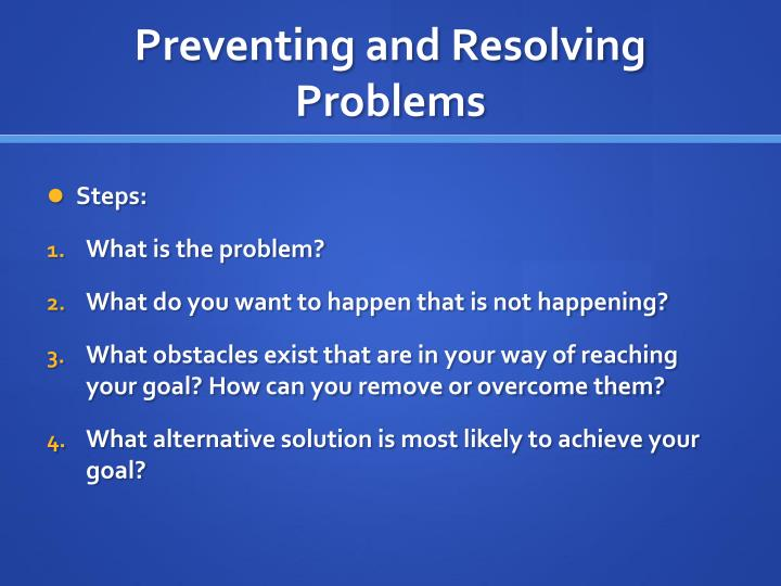Preventing and Resolving Problems