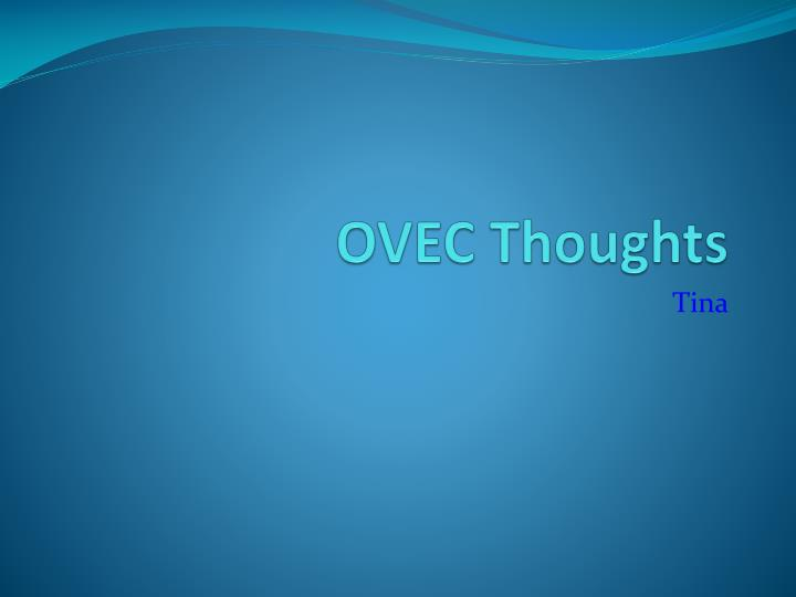 OVEC Thoughts