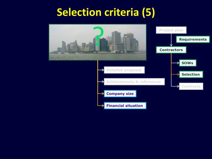 Selection criteria (5)