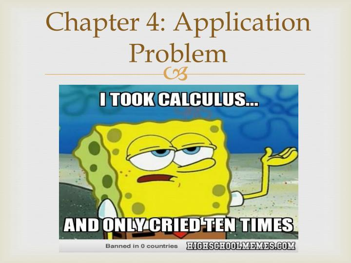 Chapter 4: Application Problem