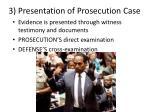3 presentation of prosecution case