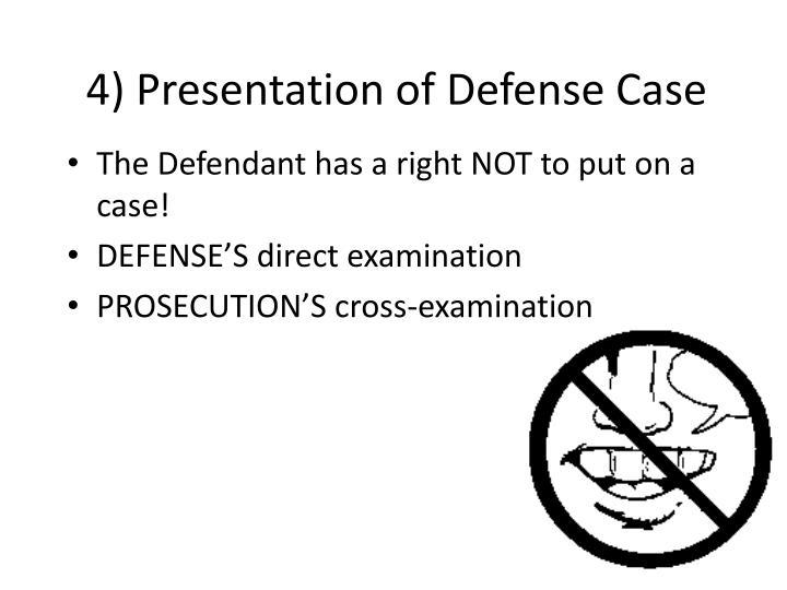 4) Presentation of Defense Case