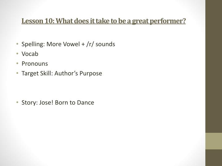 Lesson 10: What does it take to be a great performer?