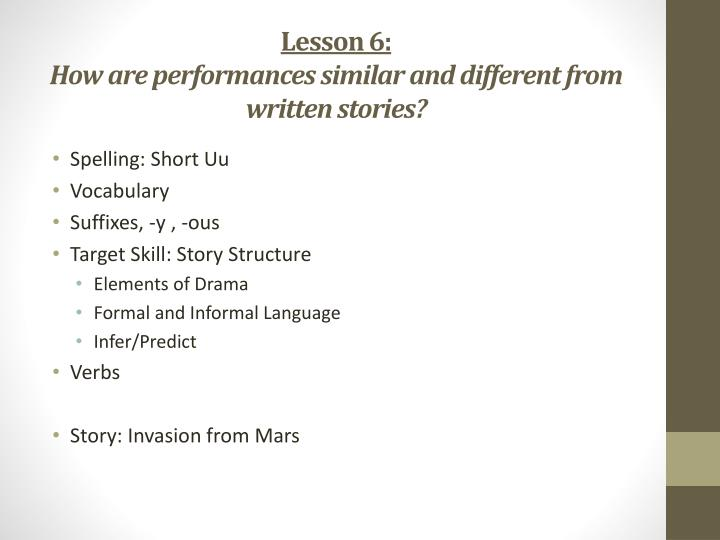 Lesson 6 how are performances similar and different from written stories