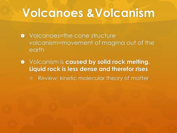 Volcanoes &Volcanism