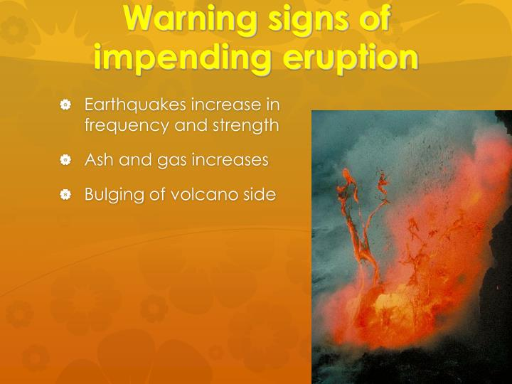 Warning signs of impending eruption