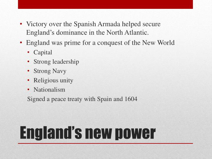Victory over the Spanish Armada helped secure England's dominance in the North Atlantic.