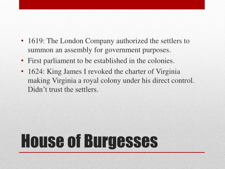 1619: The London Company authorized the settlers to summon an assembly for government purposes.