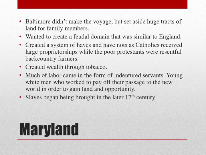 Baltimore didn't make the voyage, but set aside huge tracts of land for family members.