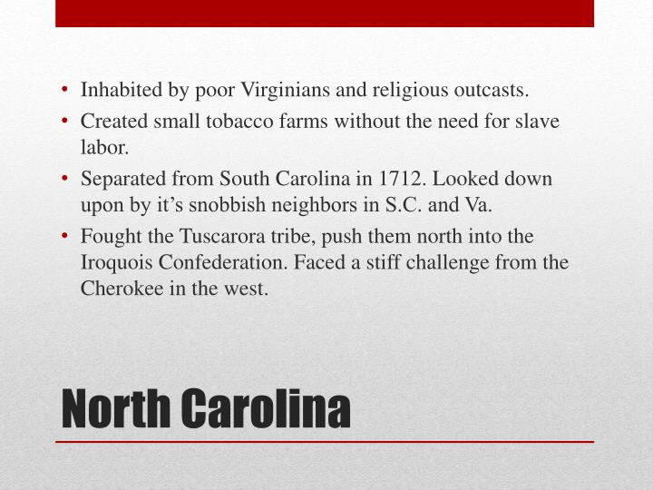 Inhabited by poor Virginians and religious outcasts.