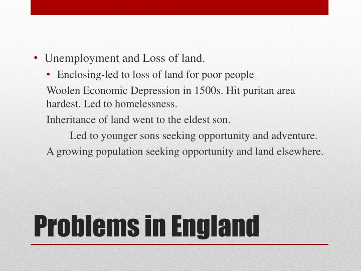 Unemployment and Loss of land.