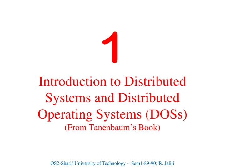 1 introduction to distributed systems and distributed operating systems doss from tanenbaum s book