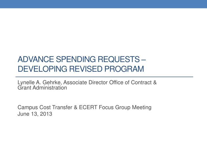 Advance spending requests developing revised program