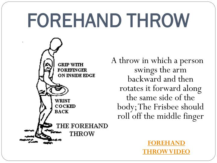 FOREHAND THROW